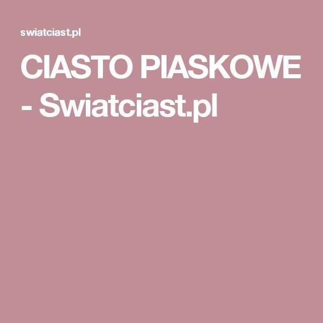 CIASTO PIASKOWE - Swiatciast.pl