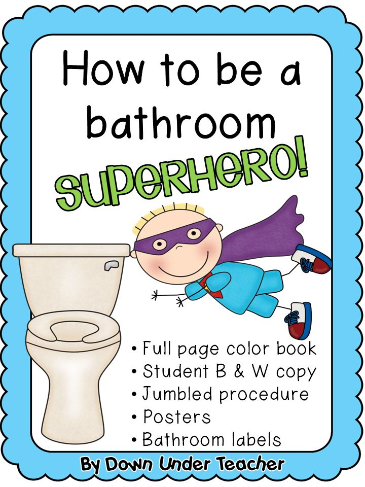 Be a bathroom superhero teaching bathroom rules and