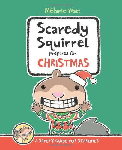 Scaredy Squirrel Prepares for Christmas by Melanie Watt http://www.amazon.co.uk/dp/1554534690/ref=cm_sw_r_pi_dp_TRcawb1TD666S