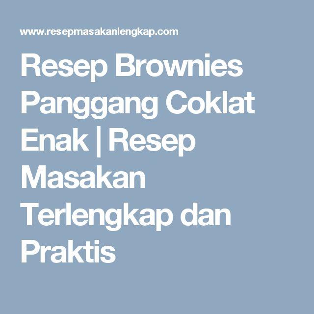 Resep Brownies Panggang Coklat Enak   Resep Masakan Terlengkap dan Praktis