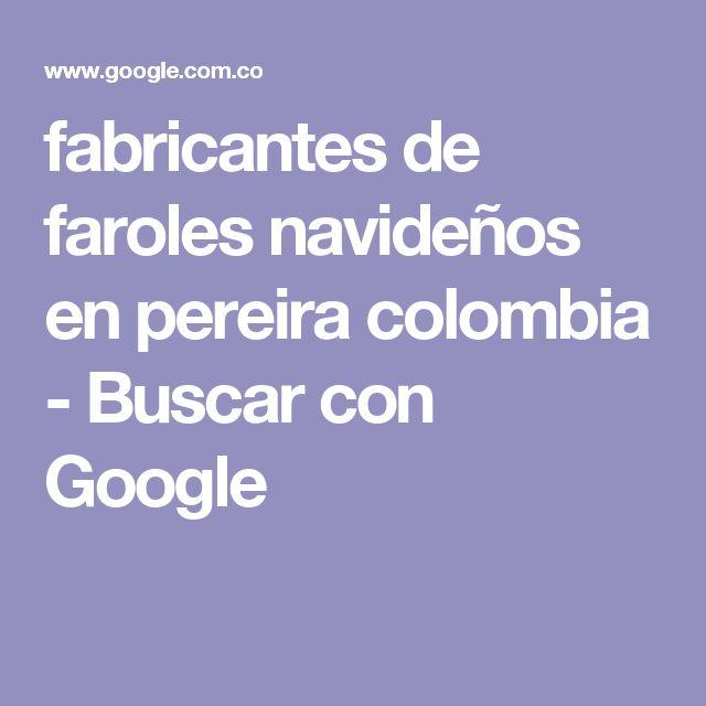 fabricantes de faroles navideños en pereira colombia - Buscar con Google