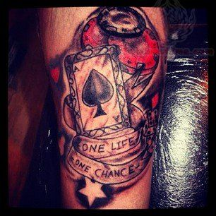 One Life One Chance - Poker Tattoo