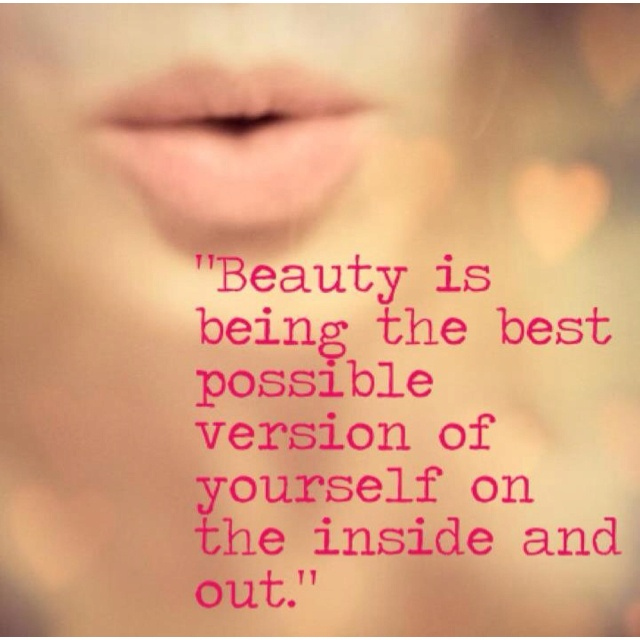 Be yourself.. Love yourself.. Enjoy life. :)