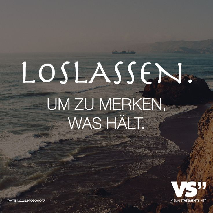 Loslassen. Um zu merken, was hält. - VISUAL STATEMENTS®