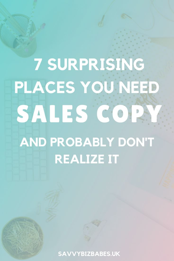 7 Surprising Places on your Website and on Social Media You're Using Copywriting & Sales Copy to Get More Clients (And You Probably Don't Realize It) | Entrepreneur Tips | Boss babe | Girl Boss | Sales Copy Tips | Sales Page Copy |