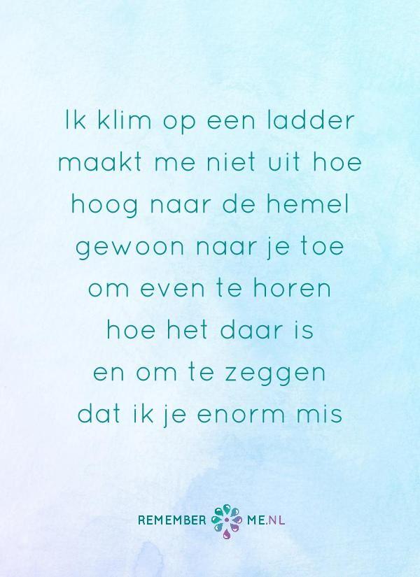 Deze quote is afkomstig van Claudia Haagsman. Bekijk hier de originele versie: http://eenstukjeclaudia.123website.nl/. Vind meer inspiratie over de uitvaart en rouw op http://www.rememberme.nl