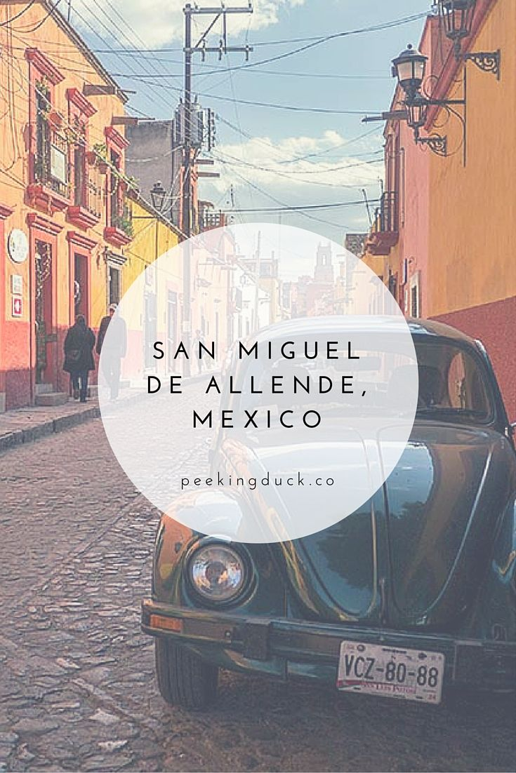 A week in San Miguel de Allende, Mexico (plus the best places to eat!)