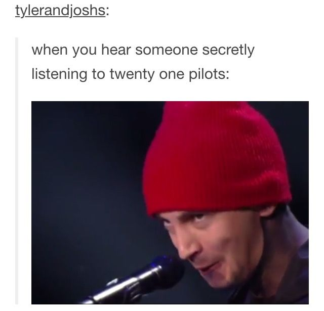 when you're twenty one pilots and chill and he gives you this look