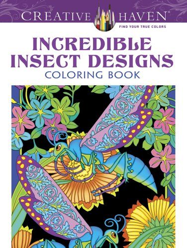 Creative Haven Incredible Insect Designs Adult Teen Coloring Book Price Reduced