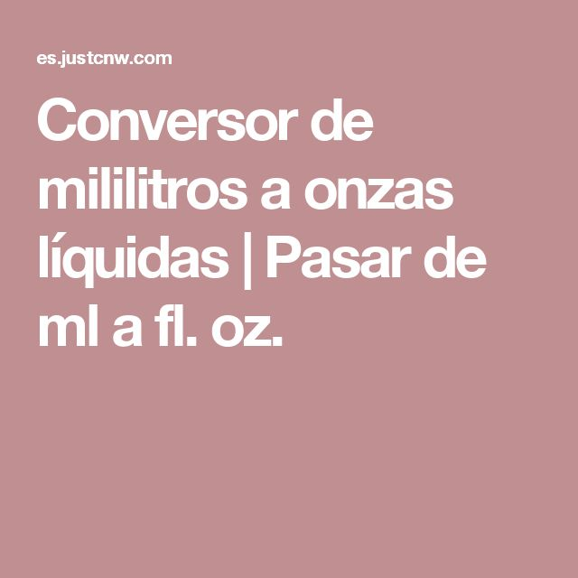 Conversor de mililitros a onzas líquidas | Pasar de ml a fl. oz.