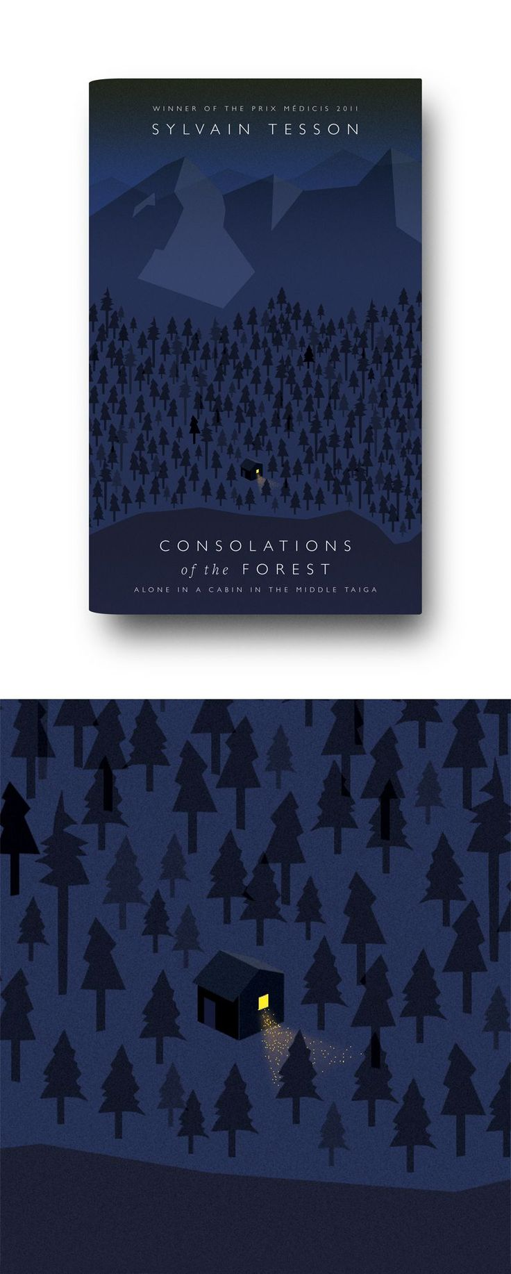 Consolations Of The Forest: Alone In A Cabin In The Middle Taiga By Sylvain  Tesson 2013 Hardback Cover Designed By Matthew Young Buy The Book Here