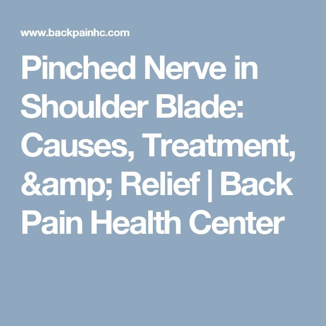 Pinched Nerve in Shoulder Blade: Causes, Treatment, & Relief | Back Pain Health Center