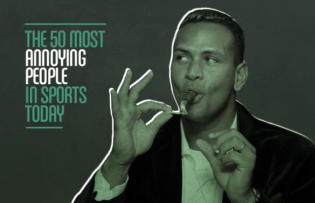 50 Most Annoying People in Sports Today