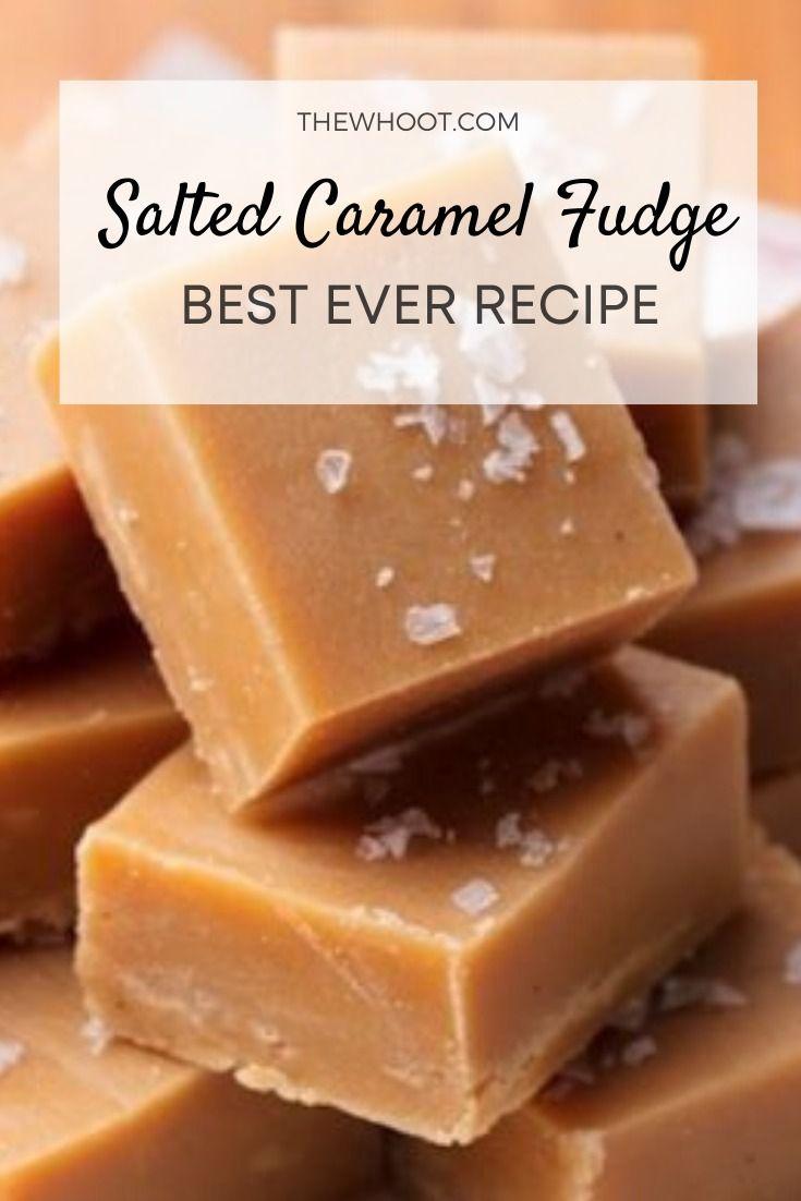 Salted Caramel Fudge Recipe Video Instructions The Whoot In 2020 Fudge Recipes Salted Caramel Fudge Caramel Fudge Recipe Condensed Milk