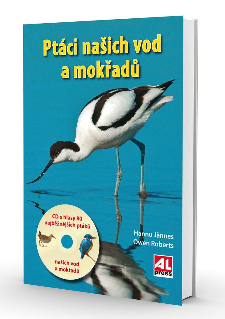 Ptáci našich vod a mokřadů + CD s hlasy 80 druhů ptáků - Owen Roberts /Hannu Jännes http://www.alpress.cz/ptaci-nasich-vod-a-mokradu-cd-s-hlasy-80-druhu-ptaku/