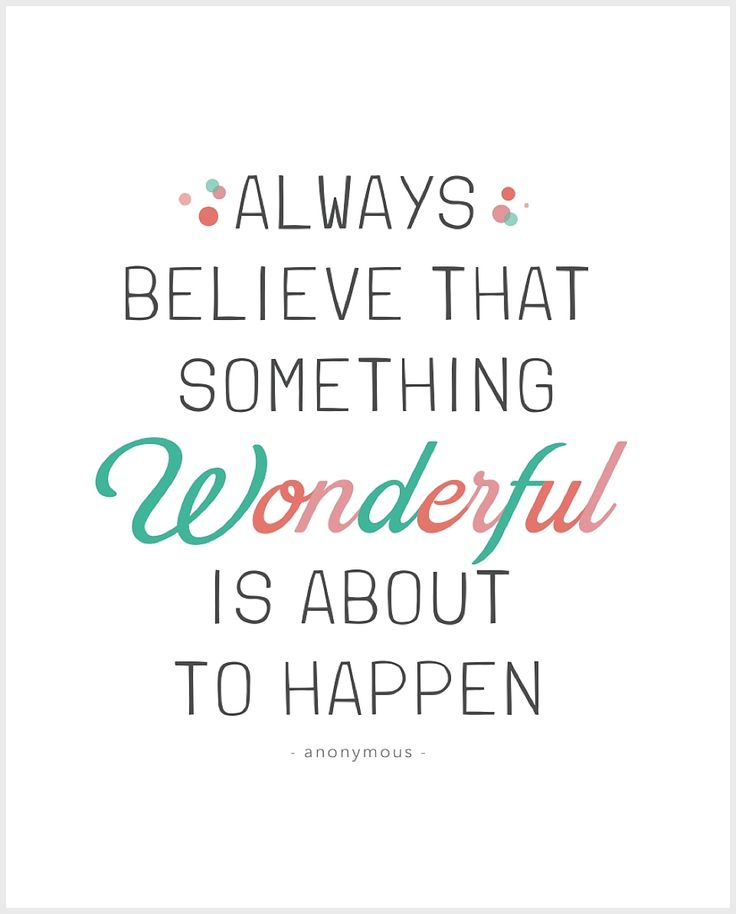"""Always believe that something wonderful is about to happen."" 5 FREE PRINTABLE INSPIRATIONAL CHILDREN"