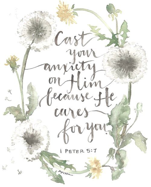 """""""Casting all your care upon him; for he careth for you."""" 1 Peter 5:7 KJV"""