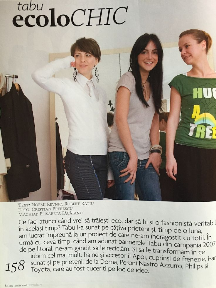 Carla Szabo, Irina Marinescu, Mihaela Glavan (Romanian designers), working together in a fashion recycle project for Tabu Eco issue, April 2008. They created accessories & tees from recycled banners from Tabu outdoor campaigns. (one of my favorite marketing projects).