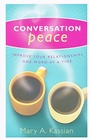 Conversation Peace: Improve your relationships one word at a time - Mary A. Kassian