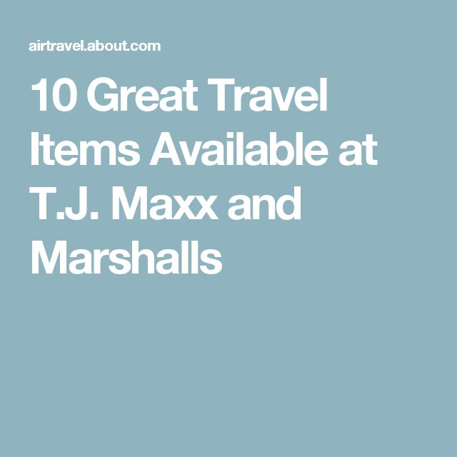 10 Great Travel Items Available at T.J. Maxx and Marshalls