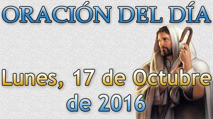 Oración del día (Lunes, 17 de Octubre de 2016)