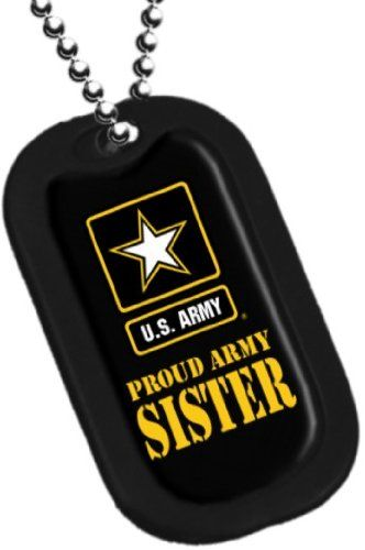 DOG TAG-PROUD ARMY SISTER - http://www.thepuppy.org/dog-tag-proud-army-sister/ my sister needs this