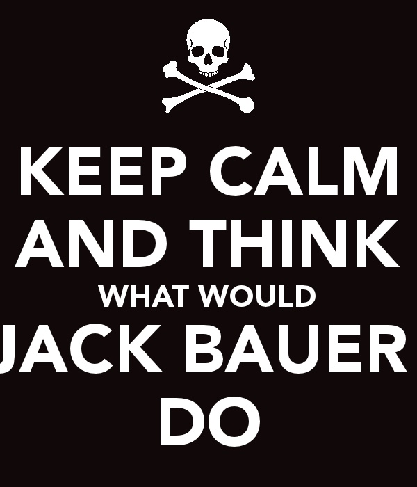 Jack BauerKiefer Sutherland, Calm Boards, Funny, 24 Jack Bauer, Keep Calm, Jack O'Connel, Jack Bauer24, Bauer 24, Jack Bauer Quotes