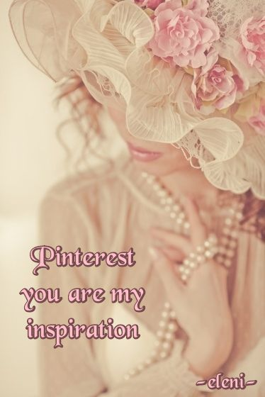 Pinterest you are my inspiration - created by eleni