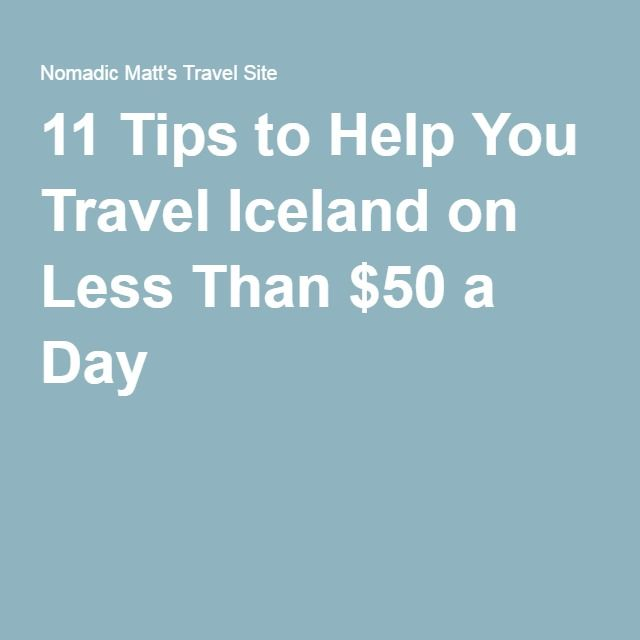 11 Tips to Help You Travel Iceland on Less Than $50 a Day