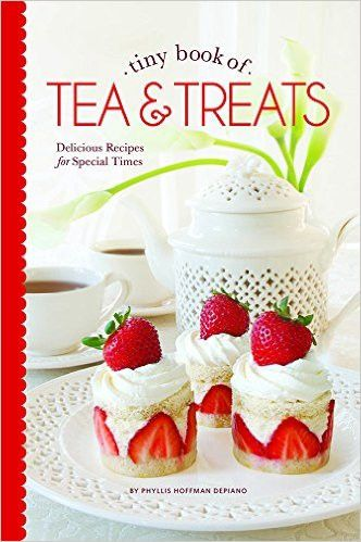 Tiny Book of Teas & Treats: Delicious Recipes for Special Times Cookbook