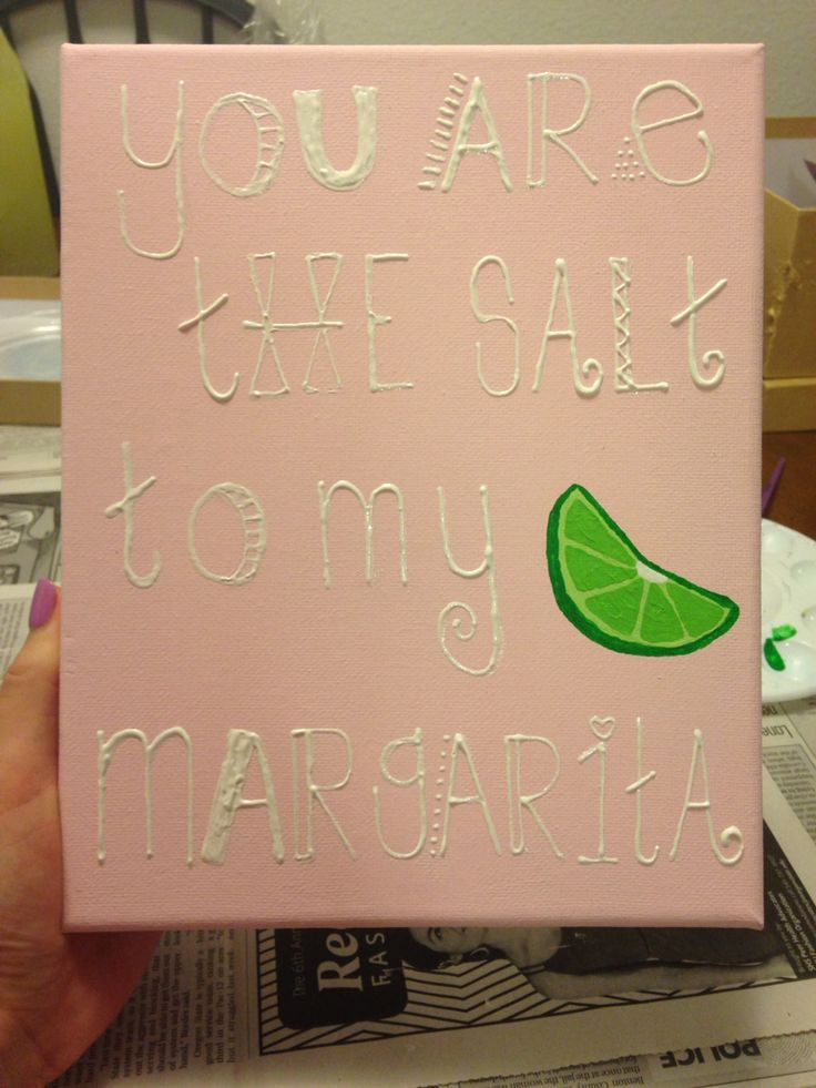 You are the salt to my margarita! Canvas painting DIY big little, best friends
