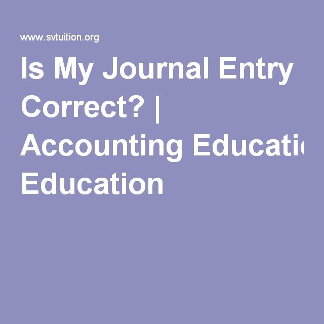 Is My Journal Entry Correct?   Accounting Education