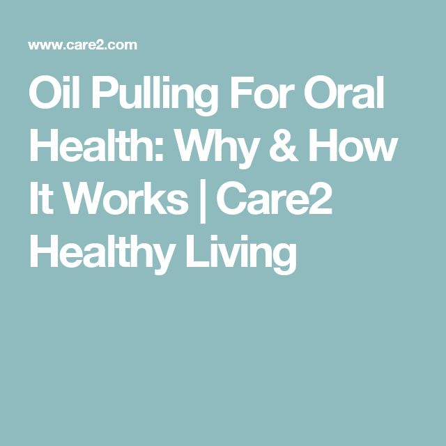 Oil Pulling For Oral Health: Why