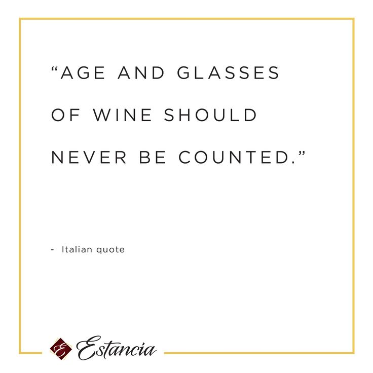 """""""Age and glasses of wine should never be counted."""" #wine #quote"""