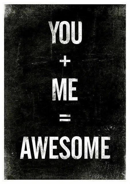 Anniversary quotes - You + Me = Aweseome