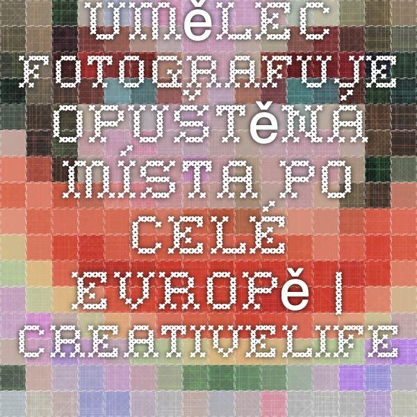 Umělec fotografuje opuštěná místa po celé Evropě | Creativelife.cz – Kreativní inspirace každý den http://creativelife.cz/umelec-fotografuje-opustena-mista-po-cele-evrope/