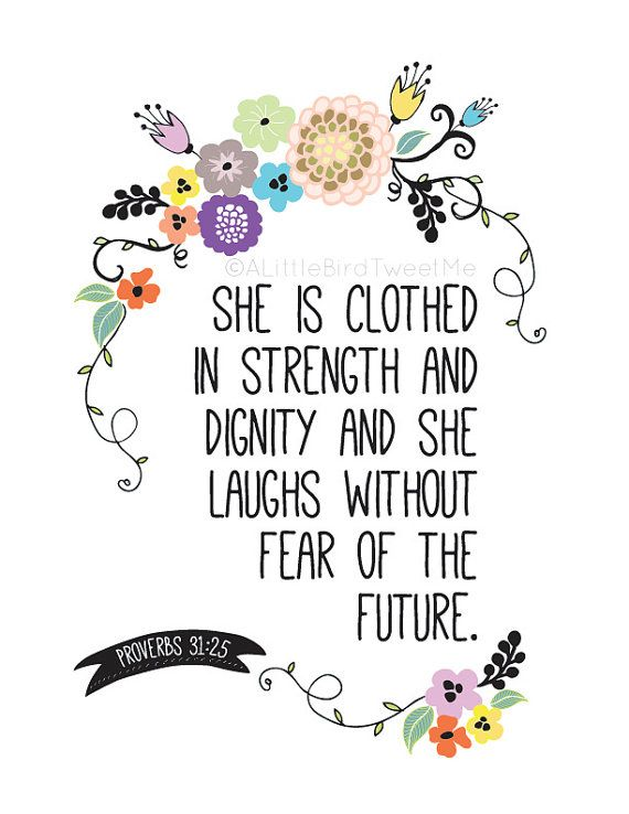Scripture Art Print. She is Clothed in Strength Print. Floral Theme. Proverbs 31:25. Scripture Gifts. 8.5 x 11