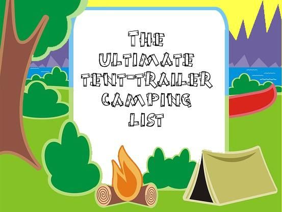 The ultimate tent-trailer camping list | A pocket full of screws