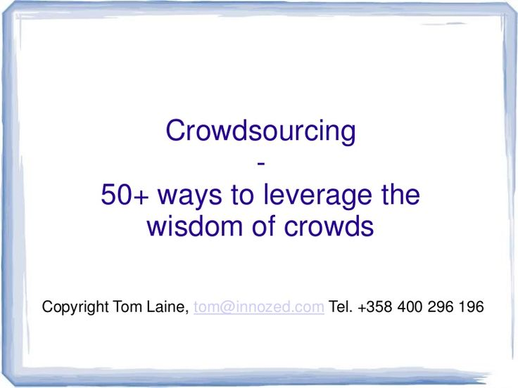 crowdsourcing-with-examples by Tom Laine via Slideshare