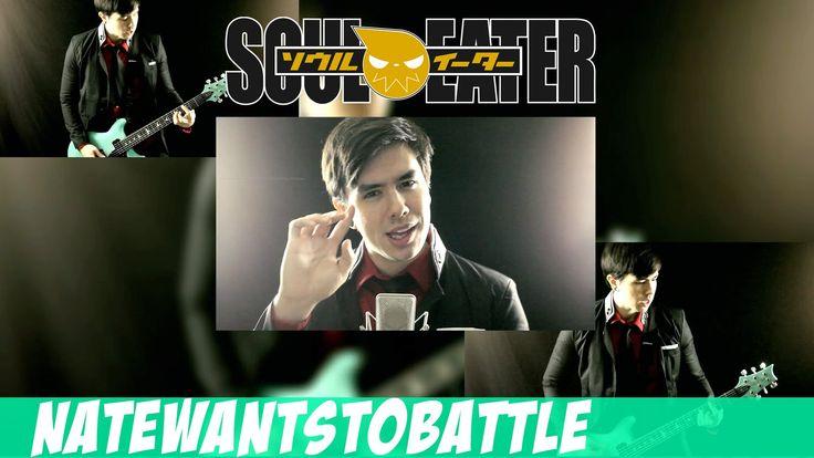 a soul eater cover, NateWantsToBattle (( https://www.youtube.com/watch?v=hy_HPq5DIQ4&list=PLY5f8vtstsfjedMi6VHRAeFV85Xc_VoKG&index=1 ))