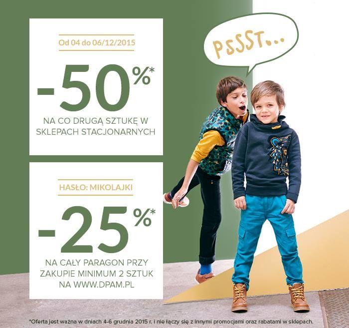 Zrób zakupy w dniach 4-6 grudnia 2015 r. a w sklepach stacjonarnych DPAM otrzymasz -50% na co drugą sztukę, a na www.dpam.pl -25% na cały paragon przy zakupie minimum 2 sztuk na hasło:MIKOLAJKI!
