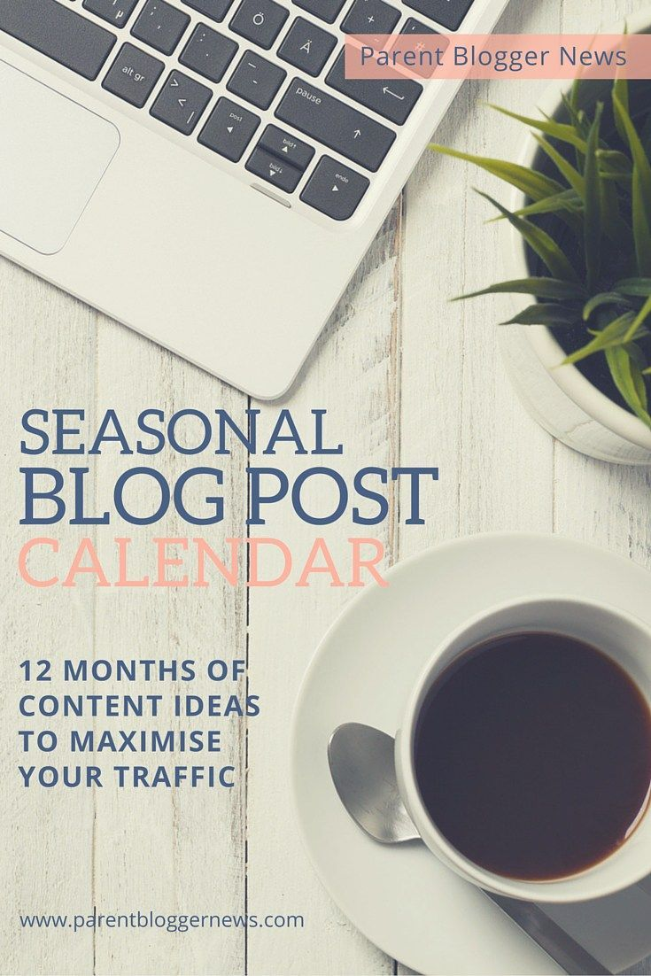 Seasonal Blog Post Topic Calendar - 12 Months of content ideas to maximise your traffic.