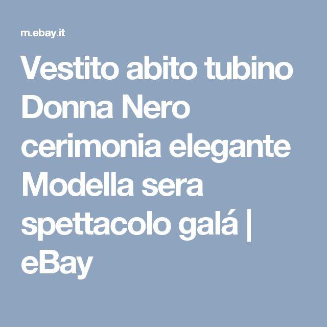 Vestito abito tubino Donna Nero cerimonia elegante Modella sera spettacolo galá | eBay