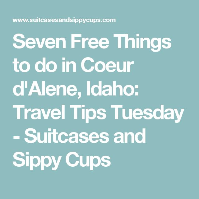 Seven Free Things to do in Coeur d'Alene, Idaho: Travel Tips Tuesday - Suitcases and Sippy Cups