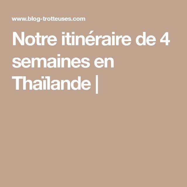 Notre itinéraire de 4 semaines en Thaïlande |