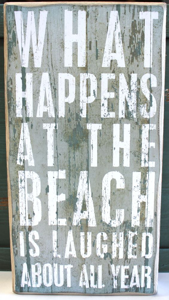 What Happens at the Beach is Laughed At All Year - Wood Box Sign - Primitives by Kathy from California Seashell Company