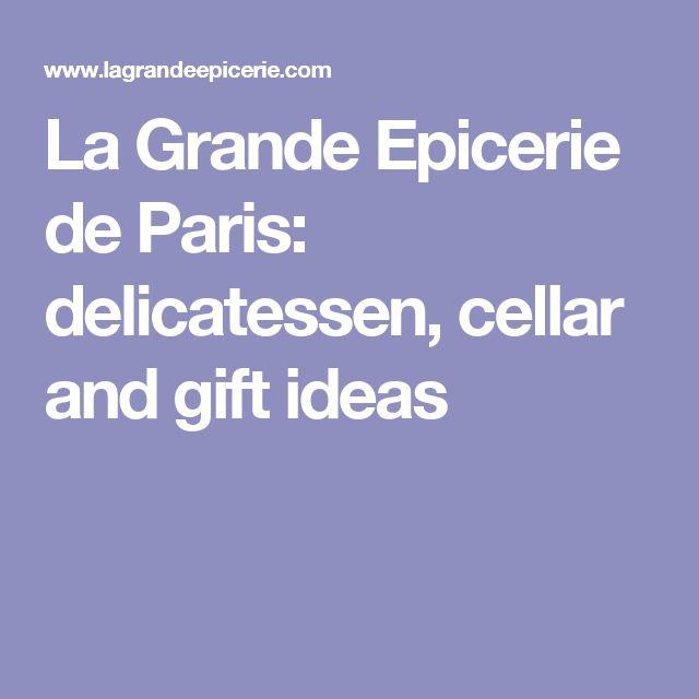 La Grande Epicerie de Paris: delicatessen, cellar and gift ideas