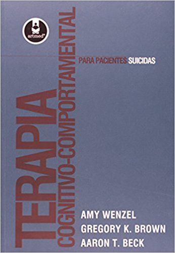 Terapia Cognitivo-comportamental Para Suicidas - 9788536323466 - Livros na Amazon Brasil