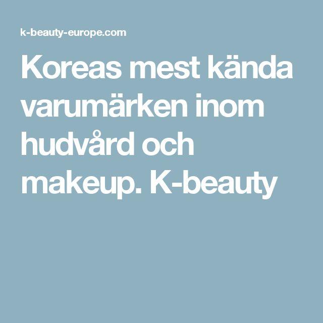 Koreas mest kända varumärken inom hudvård och makeup. K-beauty