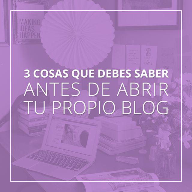 3 Cosas que debes saber antes de abrir tu propio blog